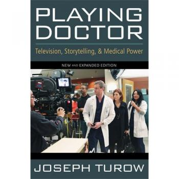 Playing Doctor: Television, Storytelling, and Medical Power Cover Image