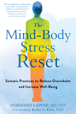 The Mind-Body Stress Reset: Somatic Practices to Reduce Overwhelm and Increase Well-Being Cover Image