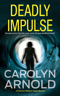 Cover for Deadly Impulse (Detective Madison Knight #6)