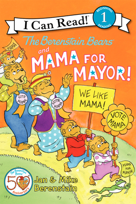 The Berenstain Bears and Mama for Mayor! (I Can Read Level 1) Cover Image