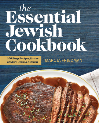 The Essential Jewish Cookbook: 100 Easy Recipes for the Modern Jewish Kitchen Cover Image