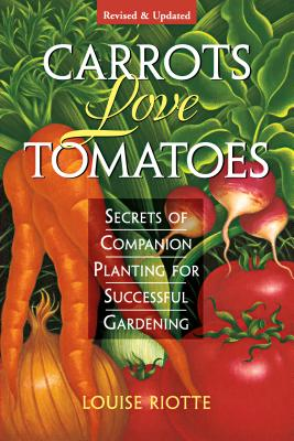 Carrots Love Tomatoes: Secrets of Companion Planting for Successful Gardening Cover Image