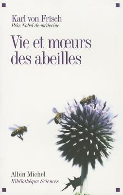 Vie Et Moeurs Des Abeilles (Ned) (Collections Sciences - Sciences Humaines #6133) Cover Image