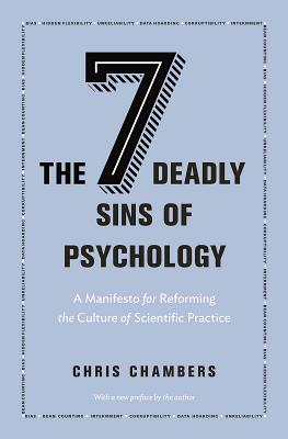 The Seven Deadly Sins of Psychology: A Manifesto for Reforming the Culture of Scientific Practice Cover Image