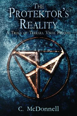 The Protektor's Reality: A Trials of Terrara Vikos Prequel Cover Image