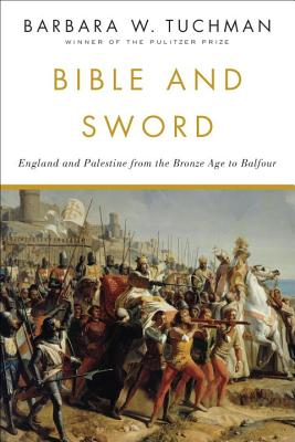 Bible and Sword: England and Palestine from the Bronze Age to Balfour Cover Image