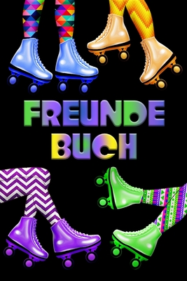 Freundebuch: Retro Neon Rollschuhe 80er 90er Freundschaftsbuch für Schule Jungen & Mädchen zum Selbst Gestalten - 110 Seiten - 54 S Cover Image