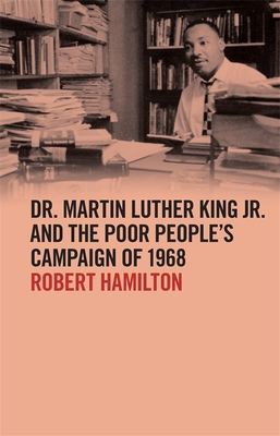 Dr. Martin Luther King Jr. and the Poor People's Campaign of 1968 Cover Image