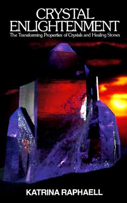 Crystal Enlightenment: The Transforming Properties of Crystals and Healing Stones (Crystals and New Age #1) Cover Image