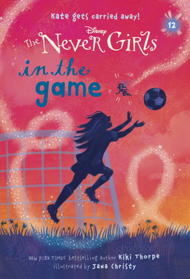 Never Girls #12: In the Game (Disney: The Never Girls) Cover Image