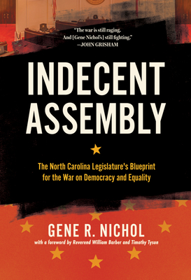 Indecent Assembly: The North Carolina Legislature's Blueprint for the War on Democracy and Equality Cover Image
