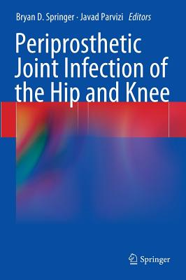 Periprosthetic Joint Infection of the Hip and Knee Cover Image
