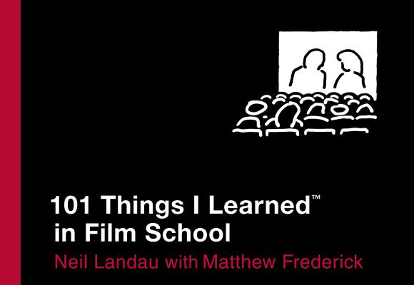 101 Things I Learned (R) in Film School Cover