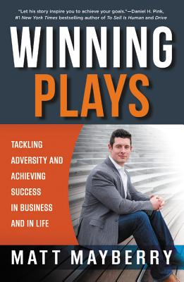 Winning Plays: Tackling Adversity and Achieving Success in Business and in Life Cover Image