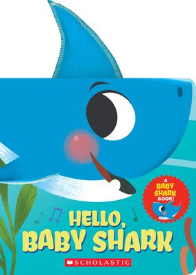 Hello, Baby Shark (A Baby Shark Book) Cover Image