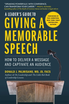 A Leader's Guide to Giving a Memorable Speech: How to Deliver a Message and Captivate an Audience Cover Image