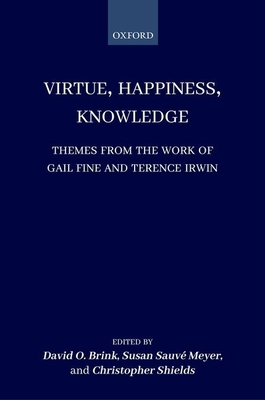 Virtue, Happiness, Knowledge: Themes from the Work of Gail Fine and Terence Irwin Cover Image