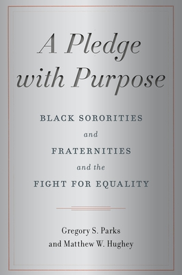 A Pledge with Purpose: Black Sororities and Fraternities and the Fight for Equality Cover Image
