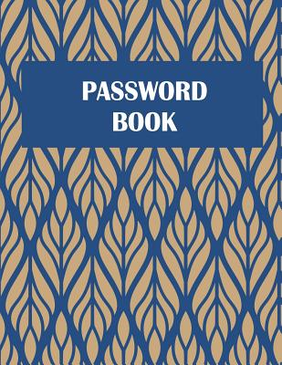 Password Book: The Personal Internet Address & Password Log Book with Tabs Alphabetized, Large Print Password Book 8.5