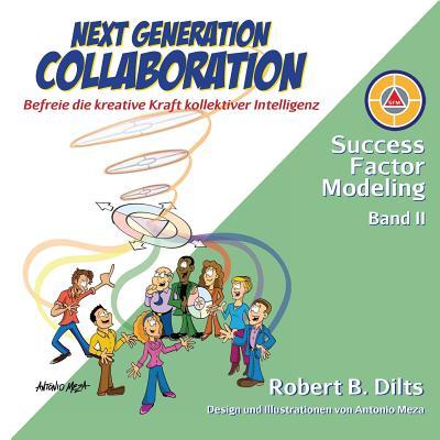 Next Generation Collaboration: Befreie die kreative Kraft kollektiver Intelligenz (Success Factor Modeling #2) Cover Image
