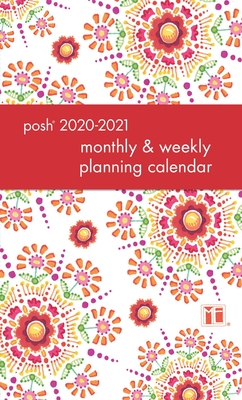 Posh: Floral Abundance 2020-2021 Monthly/Weekly Planning Calendar Cover Image