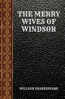 The Merry Wives of Windsor: By William Shakespeare Cover Image