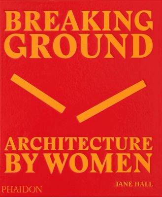 Breaking Ground: Architecture by Women Cover Image