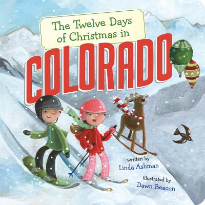 Cover for The Twelve Days of Christmas in Colorado (Twelve Days of Christmas in America)