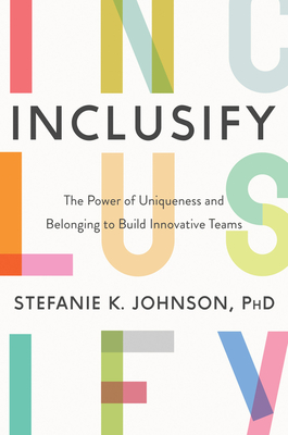 Inclusify: The Power of Uniqueness and Belonging to Build Innovative Teams Cover Image