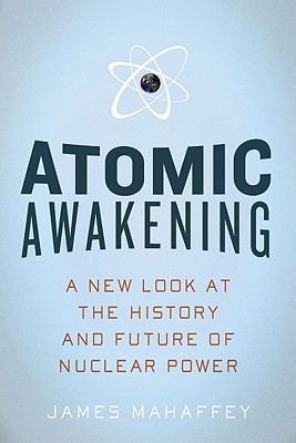 Atomic Awakening: A New Look at the History and Future of Nuclear Power Cover Image