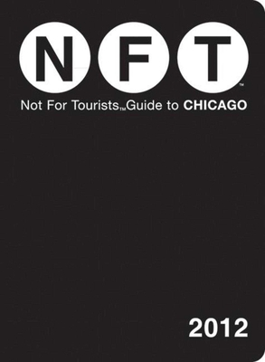 Not For Tourists Guide to Chicago: 2012 Cover Image