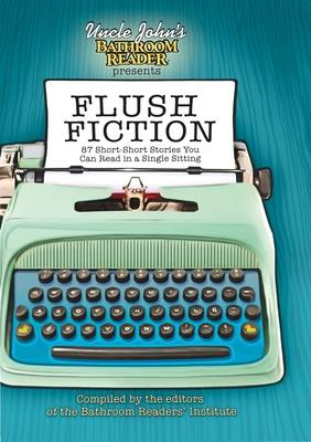 Cover for Uncle John's Bathroom Reader Presents Flush Fiction