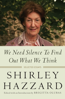 We Need Silence to Find Out What We Think: Selected Essays Cover Image