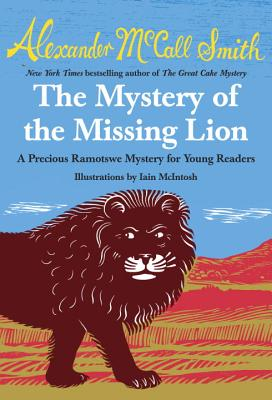 The Mystery of the Missing Lion (Precious Ramotswe Mysteries for Young Readers #3) Cover Image