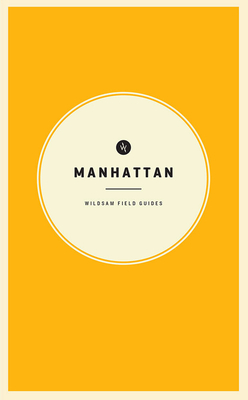 Wildsam Field Guides: Manhattan (American City Guide) Cover Image