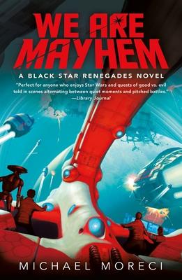 We Are Mayhem: A Black Star Renegades Novel Cover Image