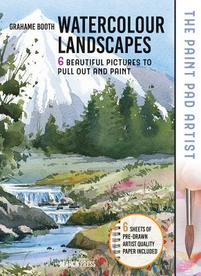 Paint Pad Artist: Watercolour Landscapes: 6 Beautiful Pictures to Pull-Out and Paint Cover Image