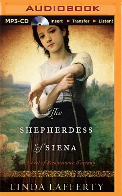 The Shepherdess of Siena: A Novel of Renaissance Tuscany Cover Image