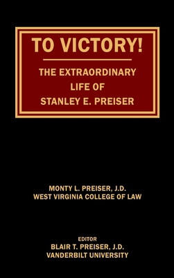 To Victory! The Extraordinary Life of Stanley E. Preiser Cover Image
