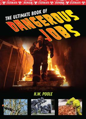 The Ultimate Book of Dangerous Jobs Cover Image