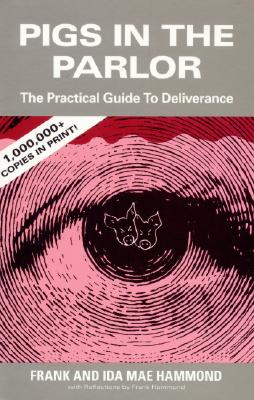 Pigs in the Parlor: A Practical Guide to Deliverance Cover Image
