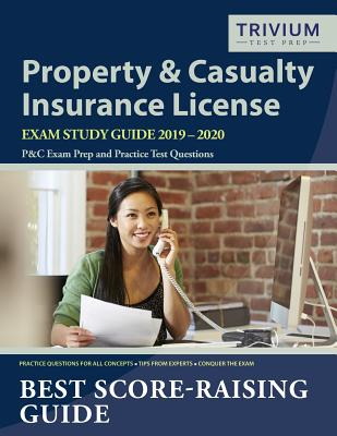 Property and Casualty Insurance License Exam Study Guide 2019-2020: P&C Exam Prep and Practice Test Questions Cover Image