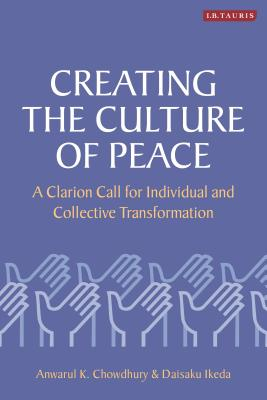 Creating the Culture of Peace: A Clarion Call for Individual and Collective Transformation Cover Image