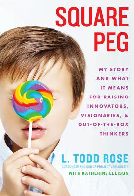 Square Peg: My Story and What It Means for Raising Innovators, Visionaries, and Out-Of-The-Box Thinkers Cover Image