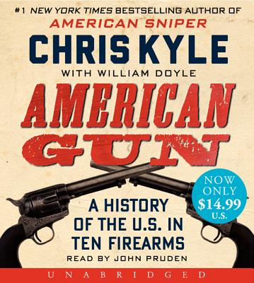 American Gun: A History of the U.S. in Ten Firearms Cover Image