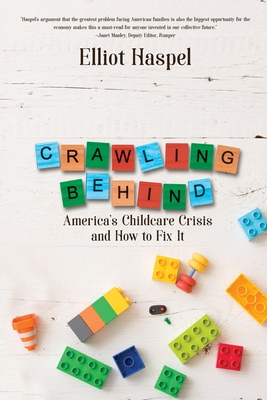 Crawling Behind: America's Child Care Crisis and How to Fix It Cover Image
