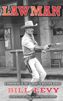 Lawman: A Companion to the Classic TV Western Series (hardback) Cover Image