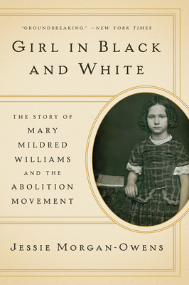 Girl in Black and White: The Story of Mary Mildred Williams and the Abolition Movement Cover Image