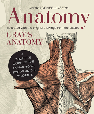 Anatomy: A Complete Guide to the Human Body, for Artists & Students Cover Image