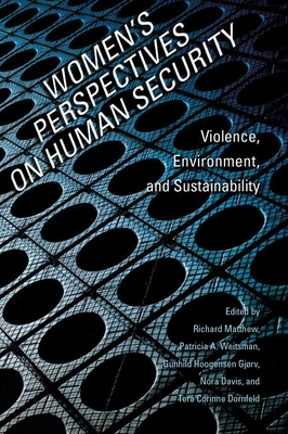 Women's Perspectives on Human Security: Violence,  Environment, and Sustainability (Series in Human Security) Cover Image
